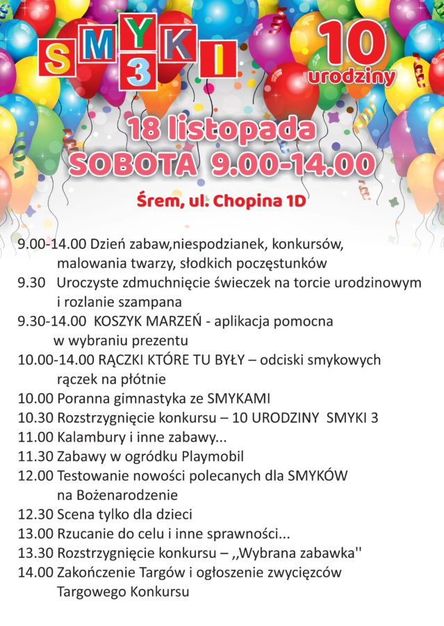 Program 10. urodzin sklepu Smyki 3 oraz Targów Dziecięcych, które odbędą się 17 i 18 listopada przy ulicy Chopina 1D w Śremie.