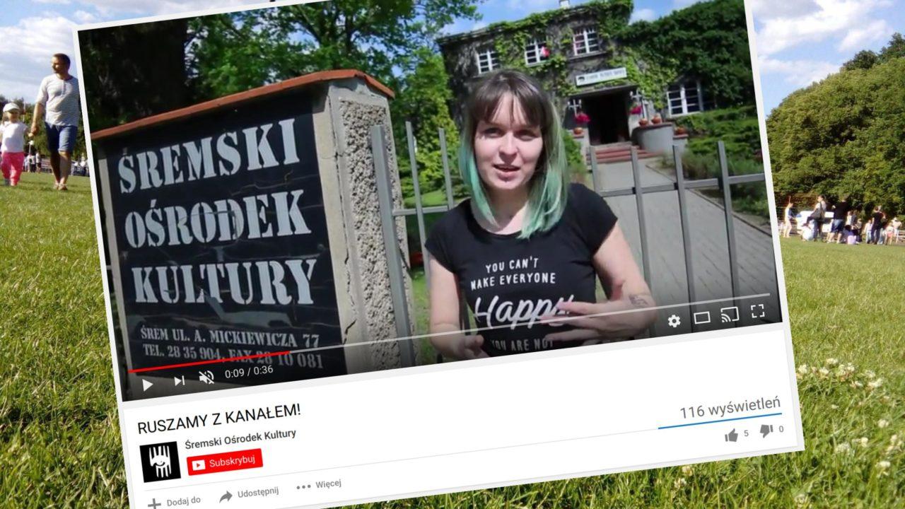 Ruszył oficjalny kanał Śremskiego Ośrodka Kultury na YouTube