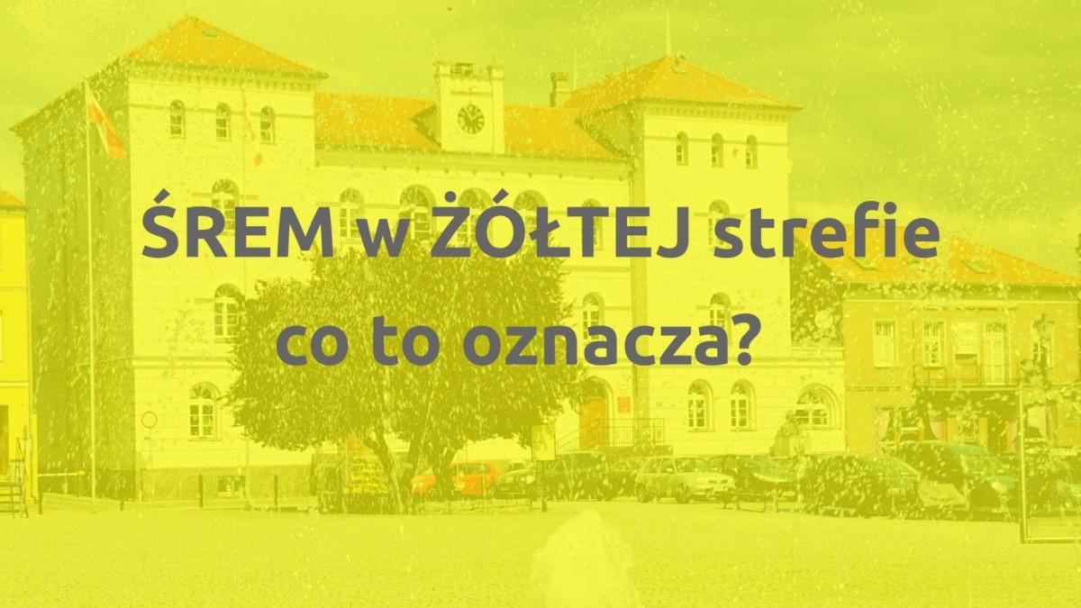 Śrem, jak i cała Polska w żółtej strefie - co to oznacza?