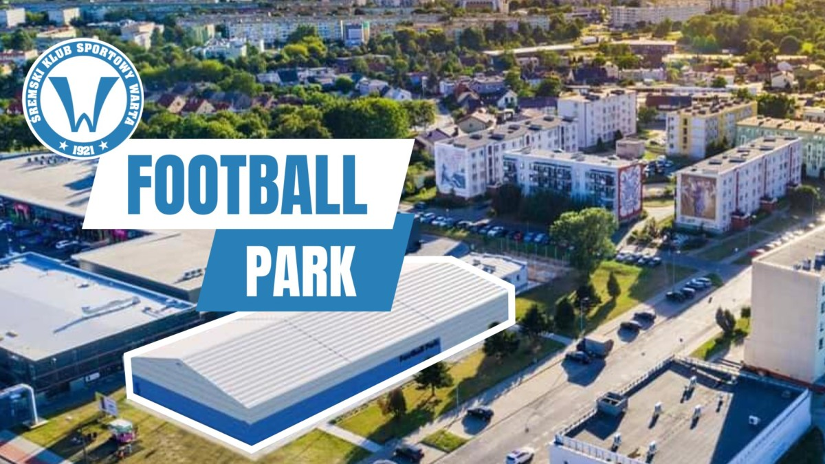 Football Park - ambitne plany Warty Śrem